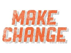 Dribbble - Make Change by Evan Huwa #type #lettering #evan #huwa