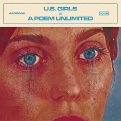 "U.S. Girls ""In A Poem Unlimited"" - Robert Beatty"
