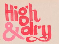 All sizes | high & dry | Flickr - Photo Sharing! #lettering #red #letters #pink #neon #pettis #paint #type #jeremy #typography