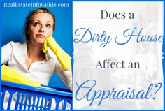 Does A Dirty House Affect An Appraisal? | Real Estate Info Guide