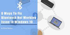 6 Ways To Fix #Bluetooth Not Working Issue in Windows 10 - #DriverRestore