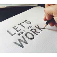 Let's get to work - Hand lettering by Daniel Gurwin