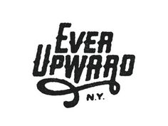 Dribbble - Ever Upward by Dan Cassaro #typography #type #logo #mark