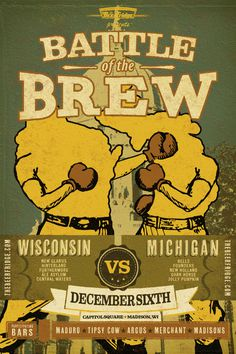 Battle of the Brew By Rev Pop #beer #michigan #pop #rev #advertising #starr #poster #wisconsin #beerfridge #scott #madison