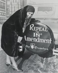 "A ""Crusader"" poses in 1930 with a ""Repeal the 18th Amendment"" sign. #sign #beer #vintage #prohibition"