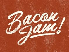 Dribbble - Bacon Jam by Jeremy Paul Beasley #type #lettering