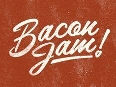 Dribbble - Bacon Jam by Jeremy Paul Beasley #type #lettering