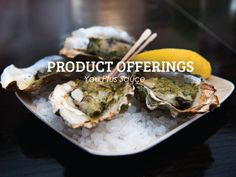 The Hungry Post - Product Offerings #oyster #presentation #hungry #food