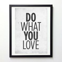 Motivational Quotes poster Do What You Love by NeueGraphic