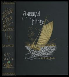 American Fishes: A Popular Treatise upon the Game and Food Fishes of North America | Flickr - Photo Sharing! #spine #fishes #american #design #book #painted #cover #illustration