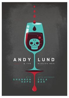 Andy Lund & The Mission Men - Stiff Drink | Flickr - Photo Sharing! #andy #lund #wine #glass #skull