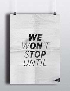 We Won't Stop #graphicdesign #poster #typography