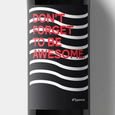 Wein Label Don't forget to be awesome