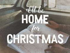I'll Be Home for Christmas #lettering