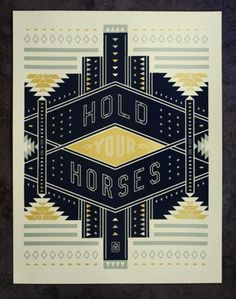 FFFFOUND! | NeighborhoodStudio — Hold Your Horses #poster #typography
