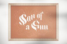Son Of A Gun — stellavie design manufaktur #print #typography #silkscreen