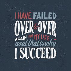 """I have failed over and over and over in my life… and that is why I succeed"" – Michael Jordan #quote #handlettering #typography"