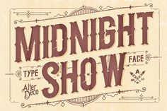 Midnight Show #inspiration #lettering #vintage #type #typography