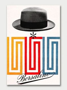 Max Huber – Mid-Century Advertising / Aqua-Velvet #advertising #poster #retro #italian #borsalino #hat manufacturer
