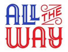 All The Way – Jason Wong – Friends of Type #typography
