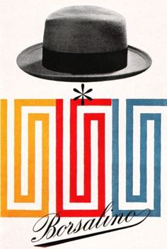 Sleep With Your Shoes - powernap: Max Huber for Borsalino (1949) #had #classy #hat #vintage #visuel #borsalino