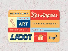 LADOT - Tap Card Design Competition #bus #los #public #card #city #downtown #nightlife #entertainment #food #ladot #metro #angeles #fashion #art #tap #transportation