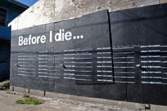 Before I Die – Candy Chang | Urban Art by Paul Baines #die #black #streetart