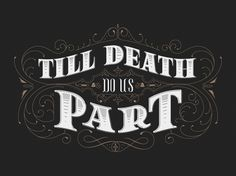 The Phraseology Project #inspiration #lettering #filigree #design #type #death #typography