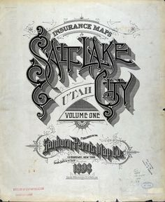 Sanborn Map Company title pages / Sanborn Insurance map - Utah - SALT LAKE CITY - 1898 #typography #lettering 50% 2076 × 2539 pixels The Ty