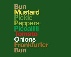 FFFFOUND! | Chicago Dog | Flickr - Photo Sharing! #typography