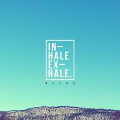 Inhale. Exhale. #typography #mountain #photo #sky #picture