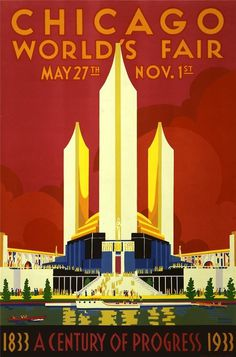 Chicago world's fair, a century of progress, expo poster, 1933 #chicago #world #design #fair #architecture #vintage #poster #art