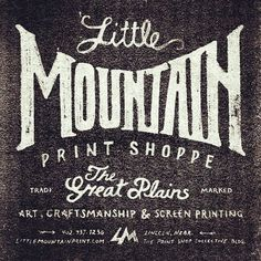 Little Mountain Print Shoppe #identity #typography