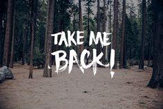 Take Me Back!