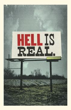 hell is real.jpg #hell #billboard #print #south #the #screen