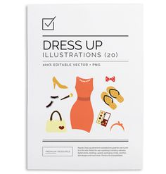 Dress up Vectors illustrations/clip art in vector .AI, PSD and .PNG 300 DPI format for easy use on blogs, websites, books, scrapbooks and mo