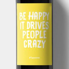 Wein Label Be happy it drives other people crazy
