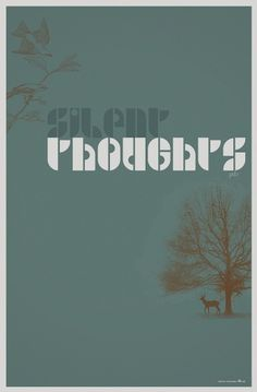 All sizes   Silent Thoughts Poster   Flickr - Photo Sharing! #loop #typgraophy #design #the #collective #poster #po