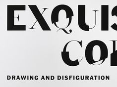 Exquisite Corpses The Department of Advertising and Graphic Design #gallery #lettering #museums #environmental #graphics #moma #typography
