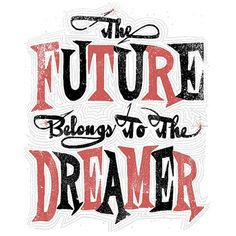 Band Job :: Music Art & Awesome Design :: The Future Belongs To The Dreamer #lettering #design #graphic #screenprint #typography