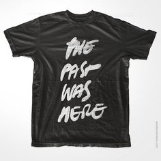 The Past Was Here | wrdbnr webstore #ink #tshirt #handdrawn