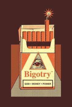 Tumblr #cigarette #bigotry #poster