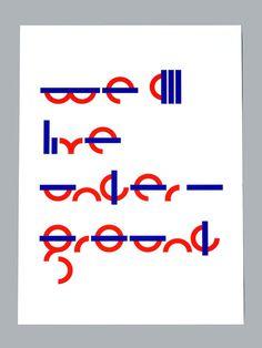 We All Live Underground #sawdust #type #design #poster