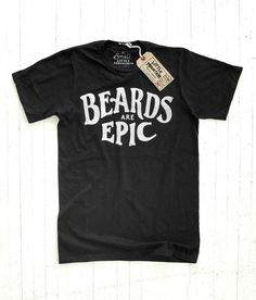 Little Mountain Print Shoppe — Beards Are Epic #lettering #tshirt