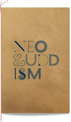 Neo Luddism - Daniel Bovalino #manifesto #stamp #print #publication #melbourne #brand