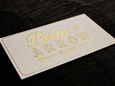 Dribbble - Beau & Arrow - Business Card by Juan Chavarria Jr. #business #card #letterpress #gold #foil