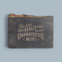 Unprotected Wifi - Author Unknown
