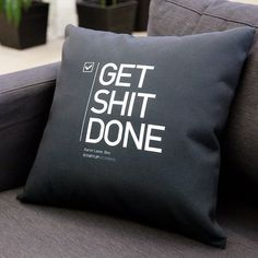 Get Shit Done Pillow #tech #flow #gadget #gift #ideas #cool
