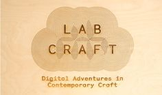 Crafts Council - Lab Craft by OPX #logos #stencils #design #monospace #laser #opx #exhibition #wood #cutting #signage #logo