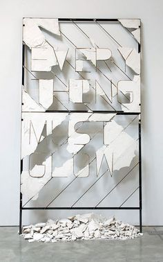 Typeverything.com - Every Thing Must Glow by Nick van Woert. #quote #type #glow